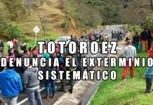 El Pueblo Indígena Totoroez, Denuncia el Exterminio Sistemático Contra los Comuneros del Reguardo, Hoy cuando se habla de tiempos de PAZ