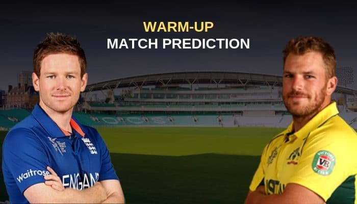 ICC World Cup 2019: Warm-up Match 3, England vs Australia, Match Prediction