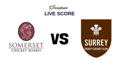 Somerset vs Surrey Live Cricket Score, County Div 1, County Championship 2019 SOM vs Sur Live Score