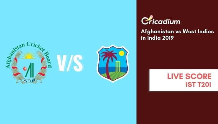 Afghanistan vs West Indies in India, 2019 1st T20I Afghanistan vs West Indies Live Cricket Score