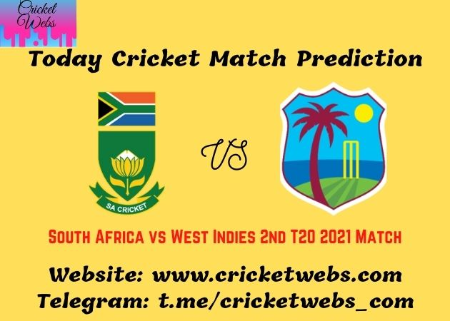 Who Will Win South Africa vs West Indies 2nd T20 2021 Match Prediction