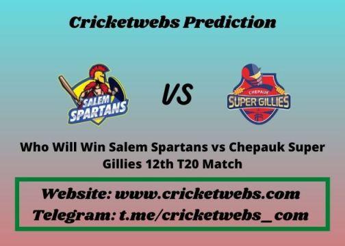 Who Will Win Salem Spartans vs Chepauk Super Gillies 12th T20 Match 2021 Match Prediction