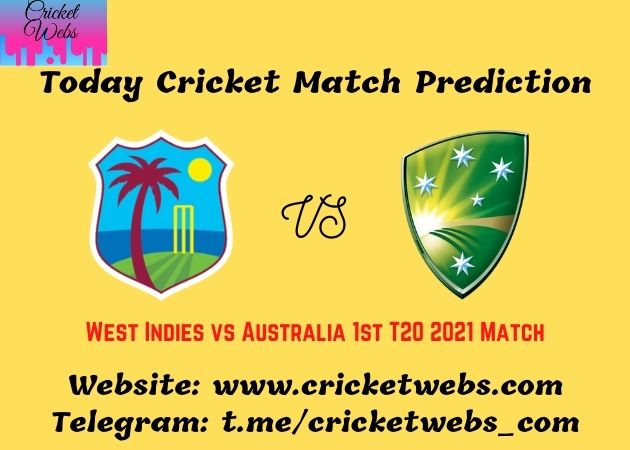 Who Will Win West Indies vs Australia 1st T20 2021 Match Prediction