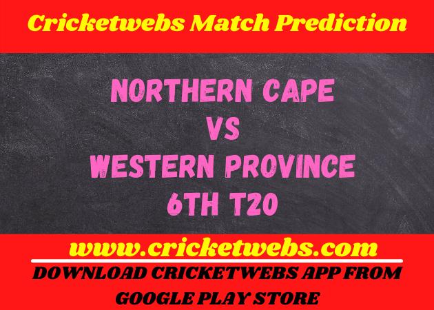 Northern Cape vs Western Province 6th t20 2021 Match Prediction