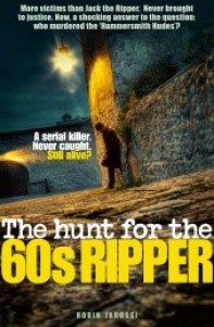 The Hunt for the 60's Ripper by Robin Jarossi