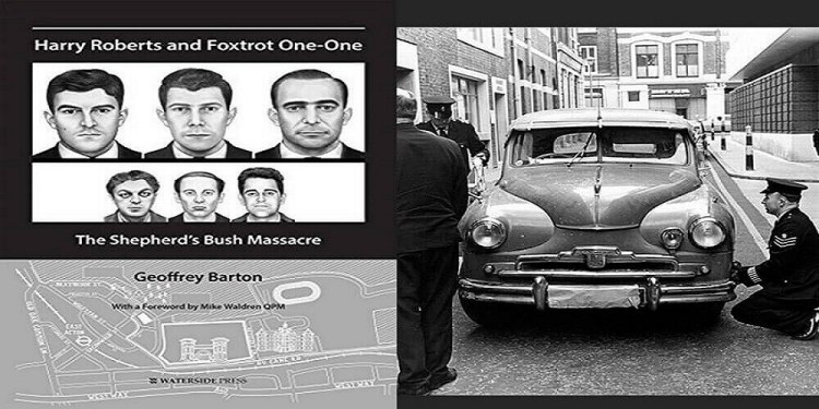 Harry Roberts and Foxtrot One-One: The Shepherd's Bush Massacre