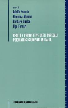 Copertina Libro: Realtà e prospettive degli Ospedali Psichiatrici Giudiziari in Italia