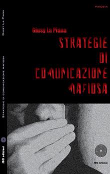 Copertina Libro: Strategie di Comunicazione Mafiosa