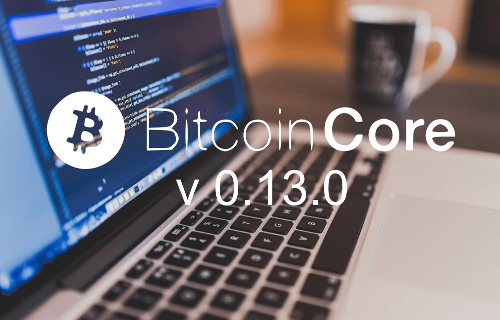 Conozca las nuevas características de la versión 0.13.0 Bitcoin Core