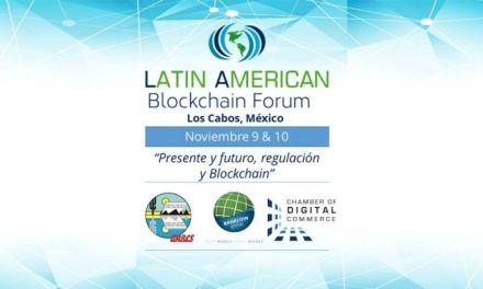 México celebra el Latin American Blockchain Forum en Los Cabos