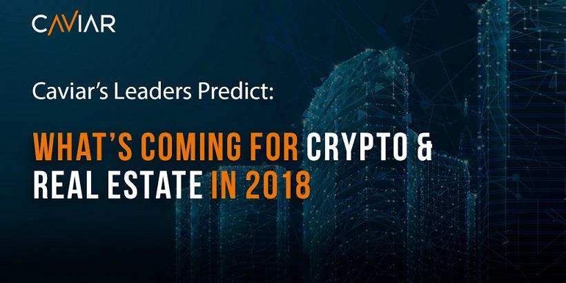 Líderes de Caviar predicen qué sucederá con la criptomoneda y las propiedades inmobiliarias en 2018