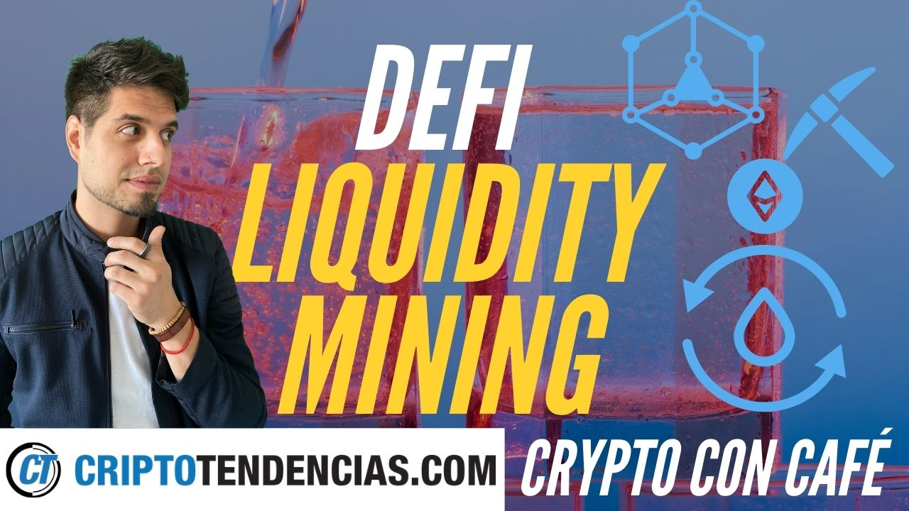 liquidity mining yield farming criptotendencias