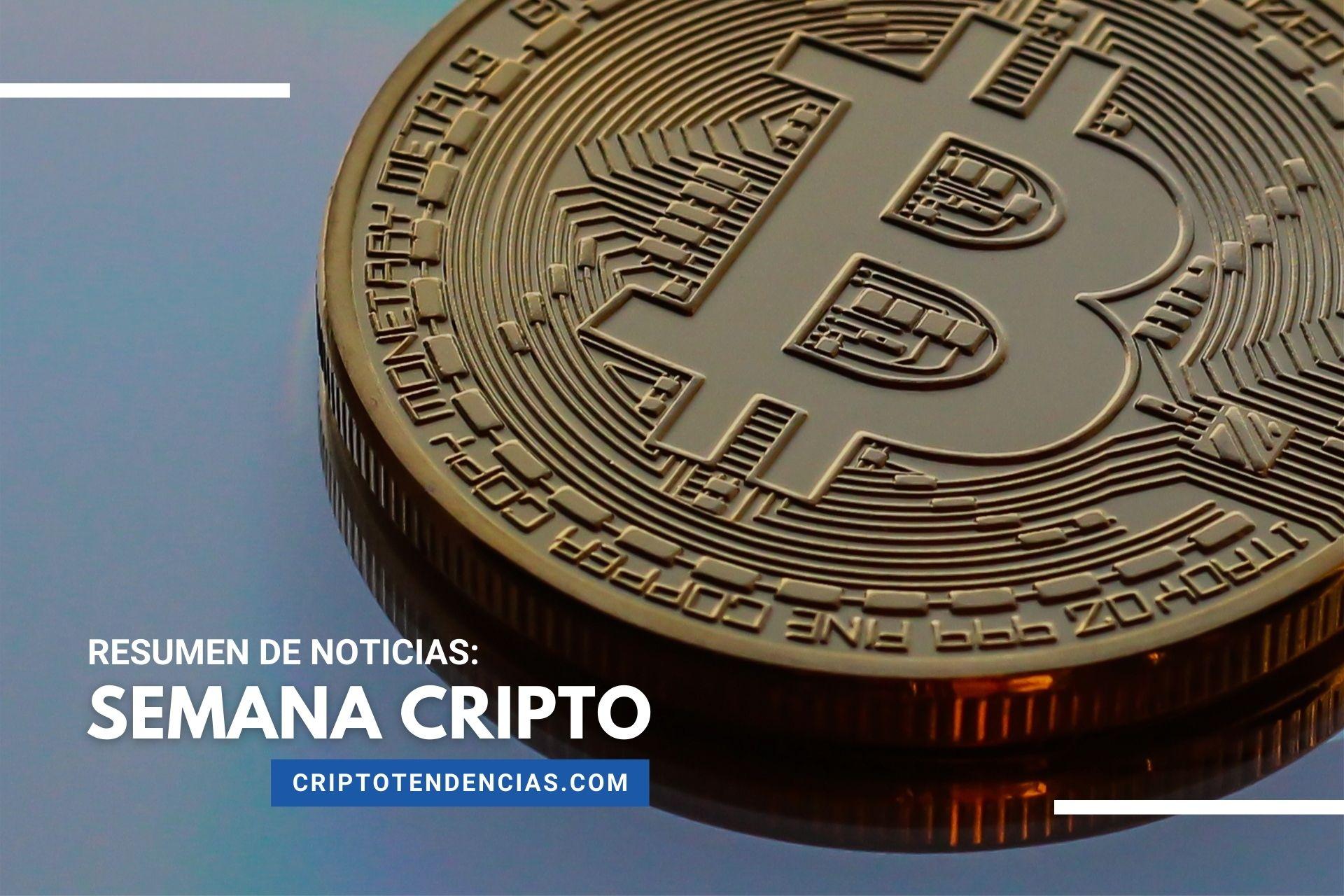 Algunas noticias que no puedes dejar de leer sobre Bitcoin y las criptomonedas en la Semana Cripto