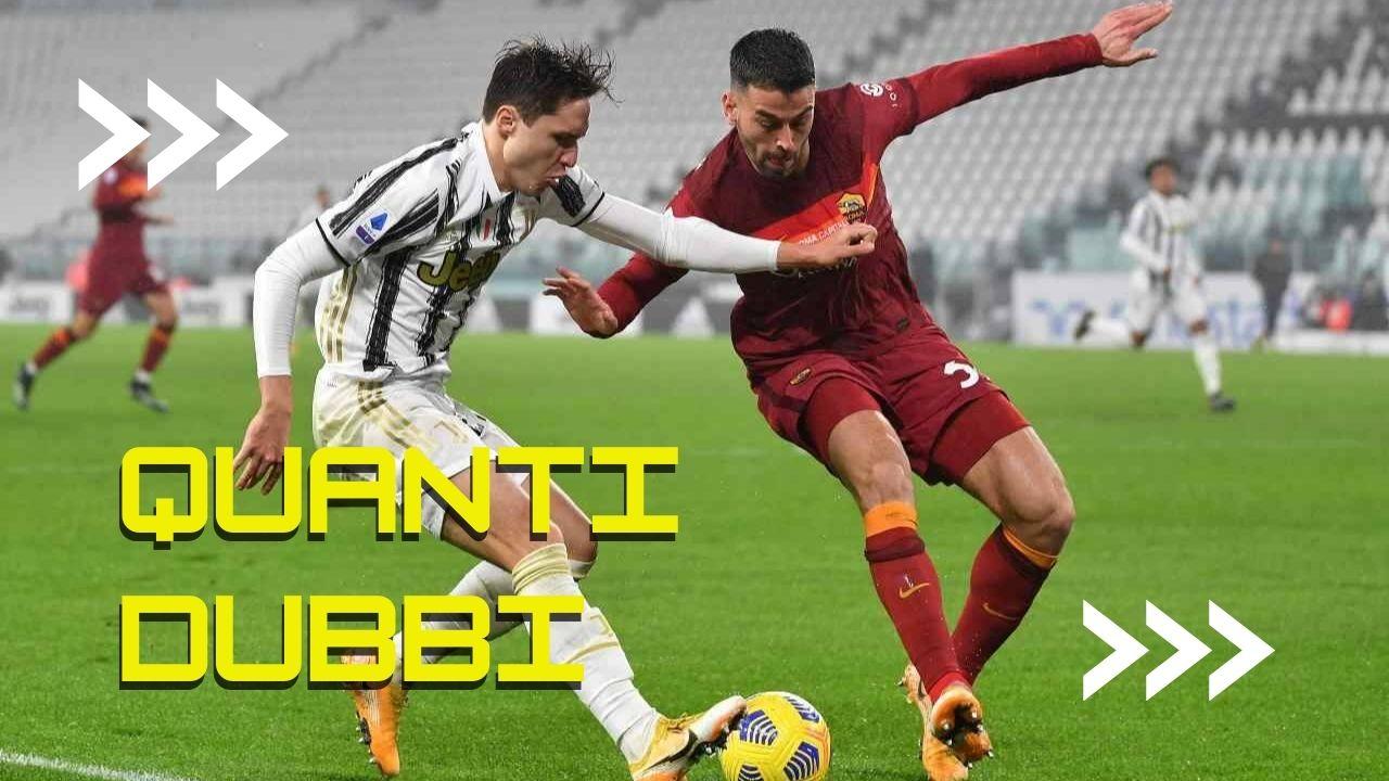 Juventus e Roma e i dubbi di formazione