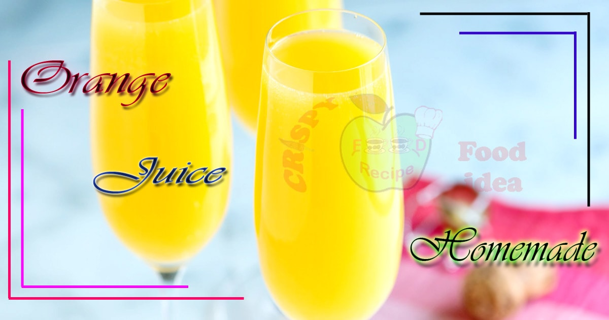 Orange Juice Recipe – crispyfoodidea