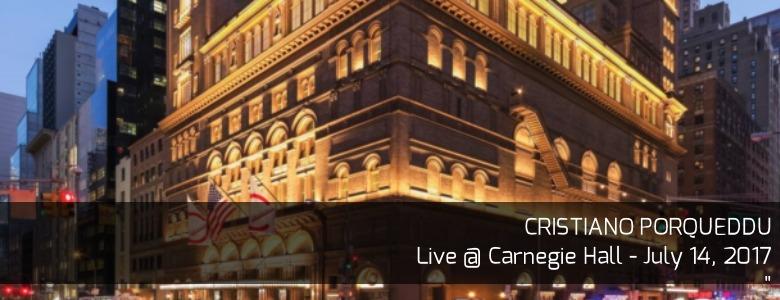 Cristiano Porqueddu | Live @ Carnegie Hall 2017