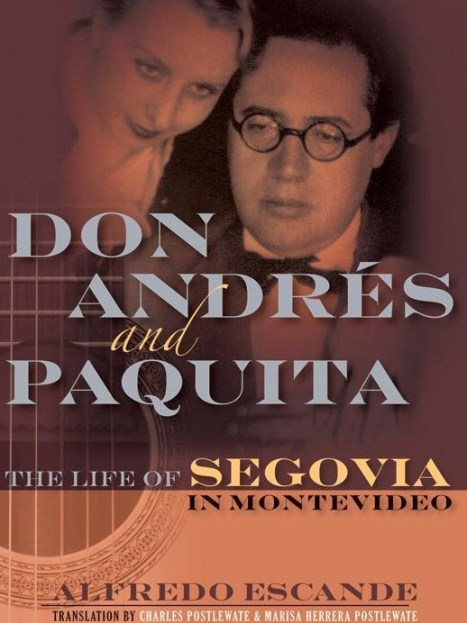 Don Andrés and Paquita The Life of Segovia in Montevideo, Alfredo Escande
