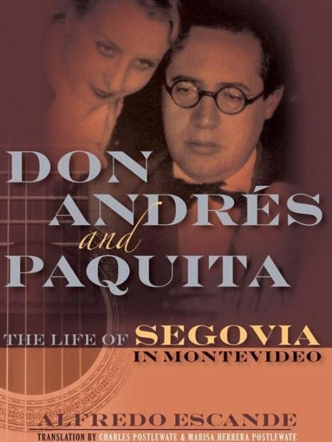 Don Andrés and Paquita The Life of Segovia in Montevideo, Alfredo Escande