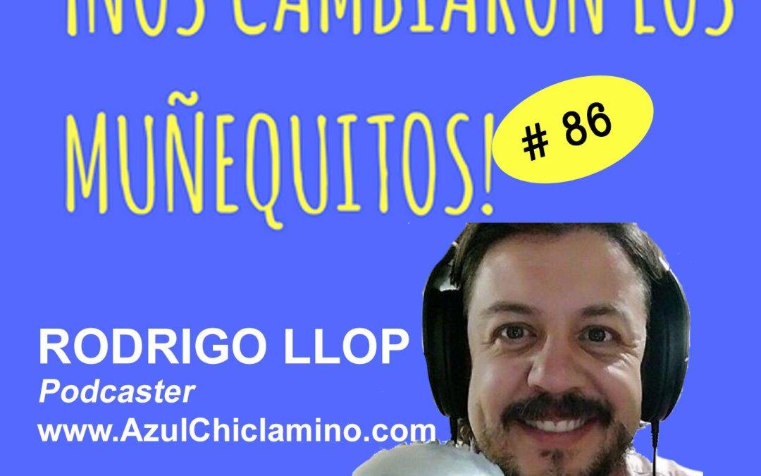 086: Rodrigo Llop – ¿La realidad de lo absurdo, ó el ingenio de la creatividad?