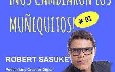 091: Robert Sasuke – De sicólogo a emprendedor digital