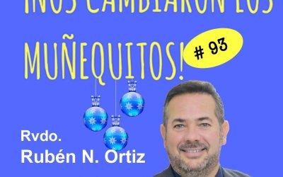 093: Rev. Rubén N. Ortiz – La Navidad es más encuentro y menos discurso