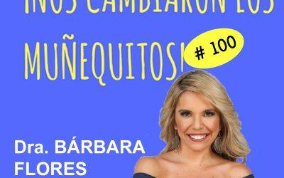 100: Dra. Bárbara Flores –  Inteligencia emocional ante una crisis