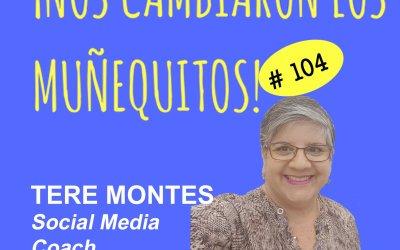 104: Tere Montes – Aprender después de los 50, ó a cualquier edad