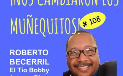 108: Roberto Becerril – Crea tus oportunidades y nunca te quites