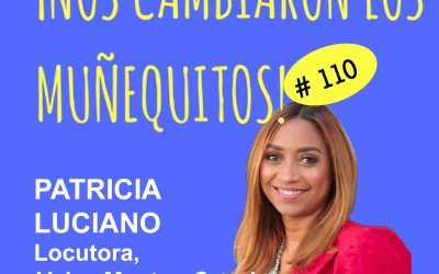 "110: Patricia Luciano – Encuentra tu voz cambiando tu ""mindset"""