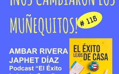 115: Ámbar Rivera y Japhet Díaz –  El Éxito Lejos de Casa