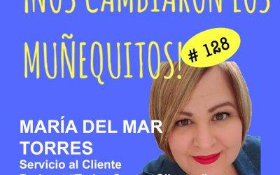 128: María del Mar Torres – Todos somos clientes
