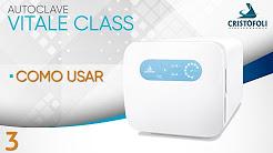 Autoclave Vitale Class - Como Usar