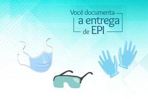 Você documenta e entrega de EPI?Baixe e imprima