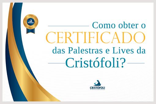 Como obter o Certificado das Palestras e Lives Cristófoli