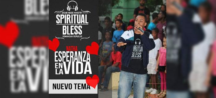 ESTRENO MUNDAIL: Spiritual Bless Natha – Esperanza En La Vida