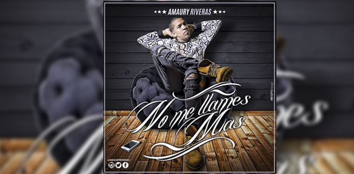 ESTRENO MUNDIAL: Amaury Riveras – No Me Llames Mas