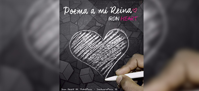 ESTRENO! Iron Heart ft Yafet – Poema a mi Reina