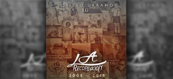 """Cristo Urbano presenta La Recopilación Inside """"Desde Adentro"""" (Entrevista)"""