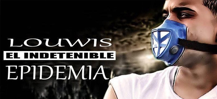 ESTRENO: Louwis El Indetenible – Epidemia