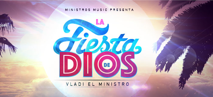 Vladi El Ministro – La Fiesta De Dios