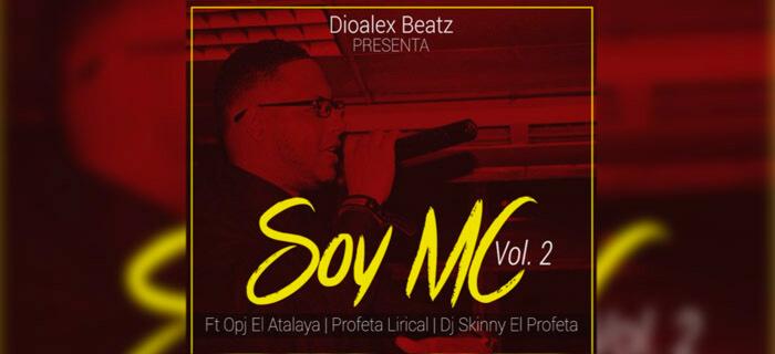 ESTRENO: Dioalex Beatz ft Opj El Atalaya – Soy Mc Vol. 2