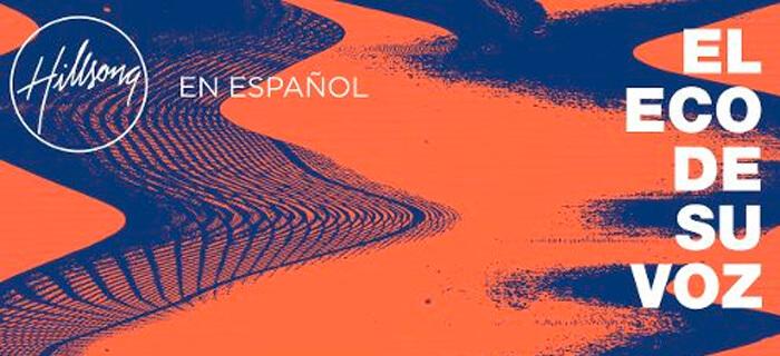 Hillsong en Español Lanza Nuevo Álbum, «El Eco de Su Voz»