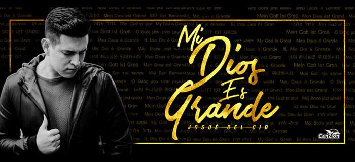 Josué Del Cid presenta su nueva producción, «Mi Dios es grande»