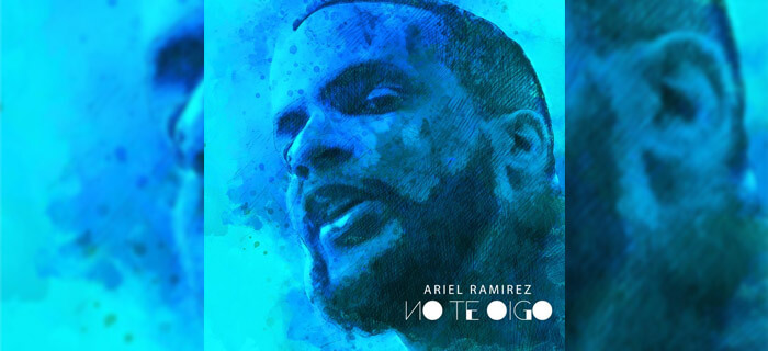 ESTRENO: Ariel Ramirez – No Te Oigo | B.L.U.E.