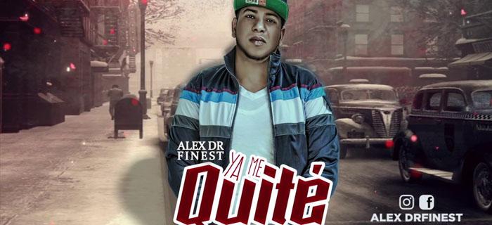 Alex DR Finest – Ya Me Quite (Trap Music)