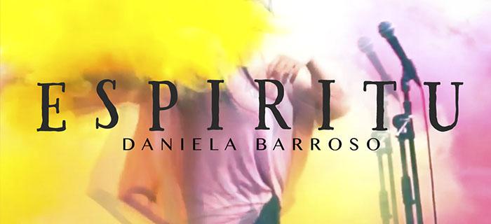 Daniela Barroso presenta Espiritu (Vídeo Oficial)