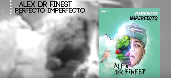 Alex DR Finest – Perfecto Imperfecto