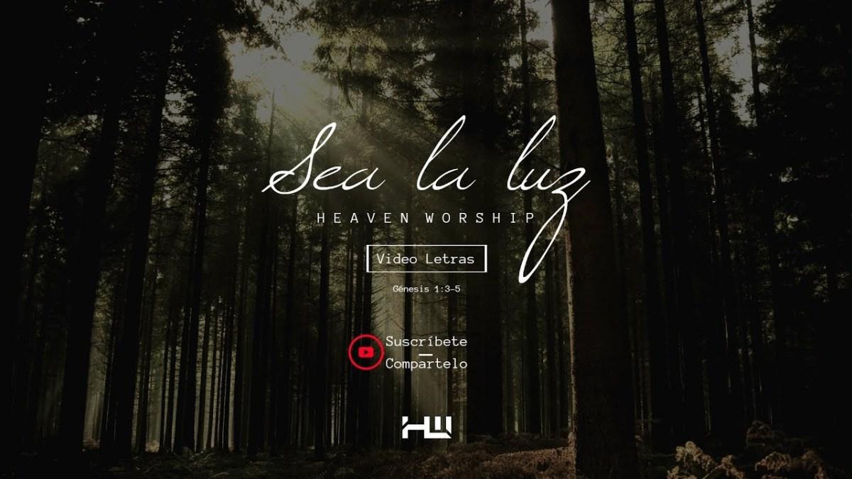 Sea la Luz – Heaven Worship (VIDEO LETRAS)