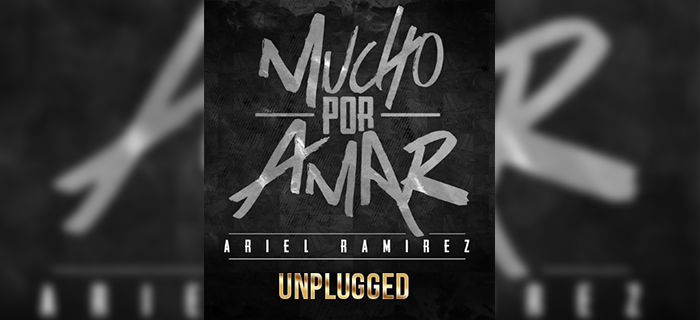 Ariel Ramirez – Mucho Por Amar (UNPLUGGED) | B.L.U.E.