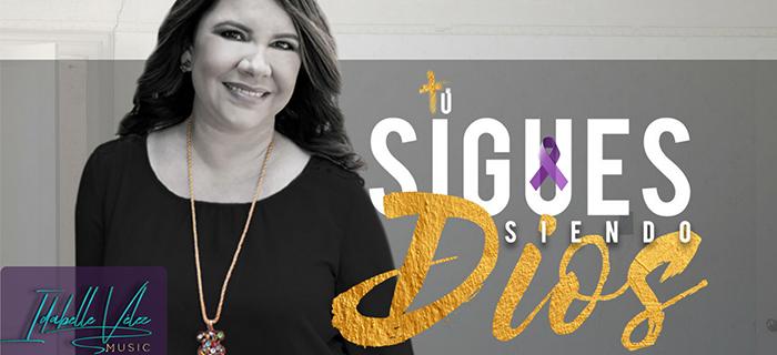 ESTRENO: Idabelle Vélez – Tú Sigues Siendo Dios